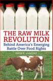 The Raw Milk Revolution, David E. Gumpert, 1603582193