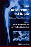 Bone Regeneration and Repair 9781617372193