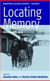 Locating Memory : Photographic Acts, Kuhn, Annette and Kuhn, 1845452194