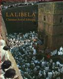 Lalibela : Christian Art of Ethiopia, the Monolithic Churches and Their Treasures, Mercier, Jacques and Lepage, Claude, 1907372199