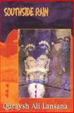 Southside Rain : Poems, Lansana, Quraysh Ali, 0883782197
