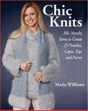 Chic Knits, Maria Williams, 0896892190