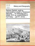 Salmau Dafydd, Wedi Eu Cyfansoddi Yn Ol Jaith y Testament Newydd; Yn Saisnaeg Gan I Watts, D D Ac a Gyfieithiwyd I'R Gymraeg, Gan D Jones, See Notes Multiple Contributors, 117030219X