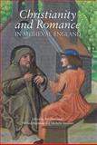 Christianity and Romance in Medieval England, , 184384219X