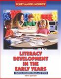 Literacy Development in the Early Years : Helping Children Read and Write (with Activity Booklet), Morrow, Lesley, 0205442196