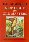 Gombrich on the Renaissance : New Light on Old Masters, Gombrich, E. H., 0226302199