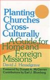 Planting Churches Cross-Culturally : A Guide for Home and Foreign Missions, Hesselgrave, David J., 0801042194