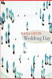 Wedding Day, Dana Levin, 1556592191