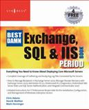 The Best Damn Exchange, SQL and IIS Book Period, Walther, Henrik and Horninger, Mark, 1597492191
