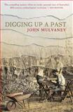 Digging up a Past, Mulvaney, John, 1742232191