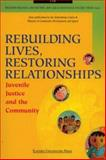 Rebuilding Lives, Restoring Relationships : Juvenile Justice and the Community, , 9812102191