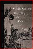 Regarding the Pain of Others, Susan Sontag, 0312422199
