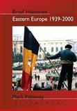 Eastern Europe, 1939-2000 1st Edition