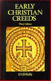 Early Christian Creeds, Kelly, J. N. D., 058249219X