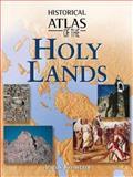 Historical Atlas of the Holy Lands, Farrengton, Karen, 0816052190