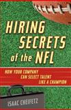 Hiring Secrets of the NFL, Isaac Cheifetz, 089106219X