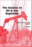 Essence of Oil and Gas Depletion, Campbell, C. J., 0906522196