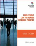 Employment Law for Human Resource Practice, Walsh, David J., 1111972192