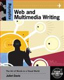 Exploring Writing for Interactive Media : Concepts for Web and Multimedia Content, Davis, Juliet, 1418042196