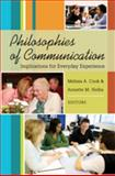 Philosophies of Communication : Implications for Everyday Experience, Cook, Melissa A. and Holba, Annette, 1433102196