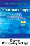 Pharmacology - Text and Study Guide - Revised Reprint Package : A Nursing Process Approach, Kee, Joyce LeFever and Hayes, Evelyn R., 1455742198