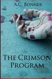 The Crimson Program, A C Bonner, 1463592191