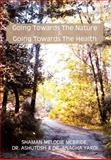 Going Towards the Nature Is Going Towards the Health, Ashutosh Shaman Melodie McBride and Anagha Yardi, 1477142193