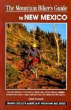The Mountain Biker's Guide to New Mexico, Sarah Bennett Alley, 1560442190