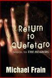 Return to Queretaro, Michael Frain, 1630042196