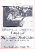 Curriculum and Instruction for Students with Significant Disabilities in Inclusive Settings, Ryndak, Diane Lea and Alper, Sandra K., 0205352197