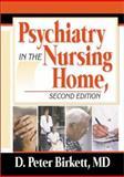 Psychiatry in the Nursing Home, D. Peter Birkett, 0789012197