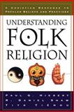 Understanding Folk Religion : A Christian Response to Popular Beliefs and Practices, Hiebert, Paul G. and Shaw, R. Daniel, 0801022193
