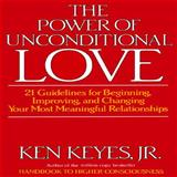 The Power of Unconditional Love 9780915972197