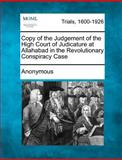 Copy of the Judgement of the High Court of Judicature at Allahabad in the Revolutionary Conspiracy Case, Anonymous, 1275482198