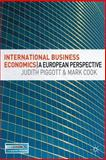 International Business Economics : A European Perspective, Piggott, Judith and Cook, Mark, 1403942196