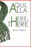Aqui y Alla/Here and There, Blanca Nienhaus, 149359219X