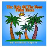 The Tale of the Four Palm Trees, Barbara Alpert, 1499152191
