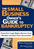 The Small Business Owner's Guide to Bankruptcy, Wendell Schollander and Wesley Schollander, 1572482192