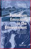 Palladium Emissions in the Environment : Analytical Methods, Environmental Assessment and Health Effects, , 3540292195