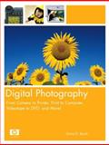 Digital Photography : From Camera to Printer, Print to Computer, Videotape to DVD, and More!, Busch, David D., 0131472194