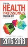 Pearson Health Professional's Drug Guide 2015-2016 1st Edition