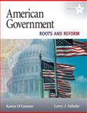 American Government : Roots and Reform 2009, O'Connor, Karen J. and Sabato, Larry J., 0205652190