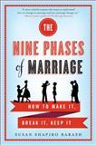The Nine Phases of Marriage, Susan Shapiro Barash, 0312642199