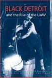 Black Detroit and the Rise of the UAW, Meier, August and Rudwick, Elliott, 0472032194