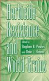 Herbicide Resistant Weed Management in World Grain Crops, Powles, Stephen, 0849322197