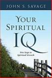 Your Spiritual IQ, John S. Savage, 1426702191