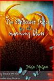 The Sunflower Dance for the Morning Blues, Janie McGee, 1449572197