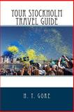 Your Stockholm Travel Guide, N. T. Gore, 1484122194