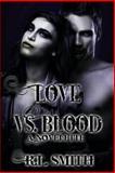 Love vs. Blood, R. L. Smith, 1492352195