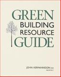 The Green Building Resource Guide, John Hermannsson, 1561582190